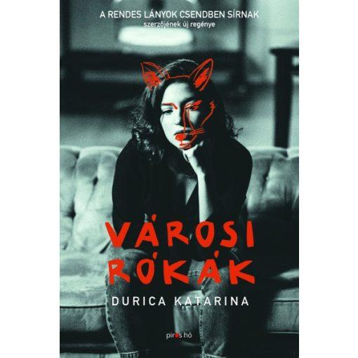 Városi rókák - A rendes lányok csendben sírnak szerzőjétől