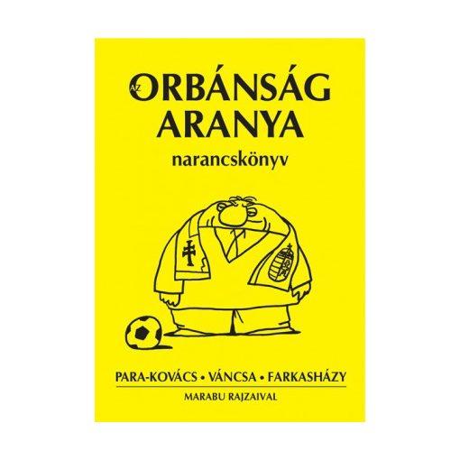 Az Orbánság aranya narancskönyv