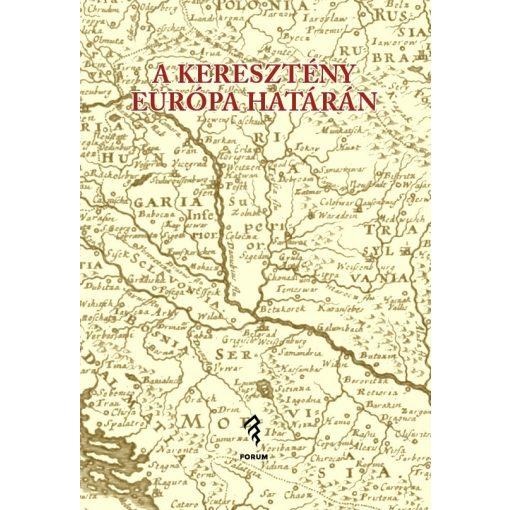 A keresztény Európa határán