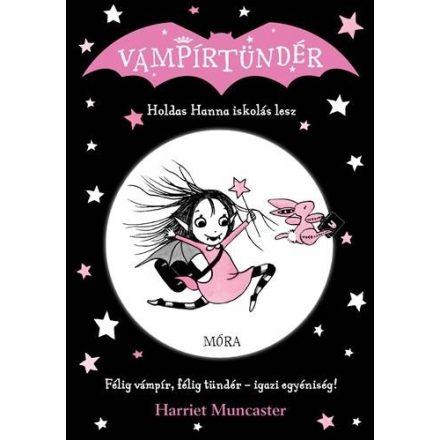 Holdas Hanna iskolás lesz ? Vámpírtündér 1. - Félig vámpír, félig tündér ? igazi egyéniség!