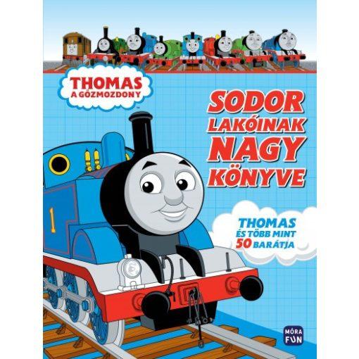 Thomas, a gõzmozdony - Sodor lakóinak nagy könyve - Thomas és több mint 50 barátja