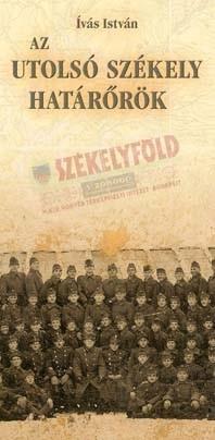 Az utolsó székely határőrök - Katonaságom története 1943-1944